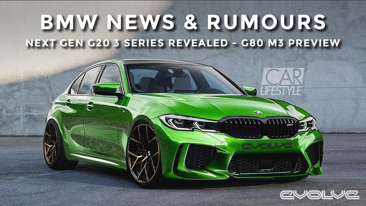 BMW News & Rumours - G20 3 Series Revealed! - G80 M3 Speculation - Worlds Fastest F10 M5