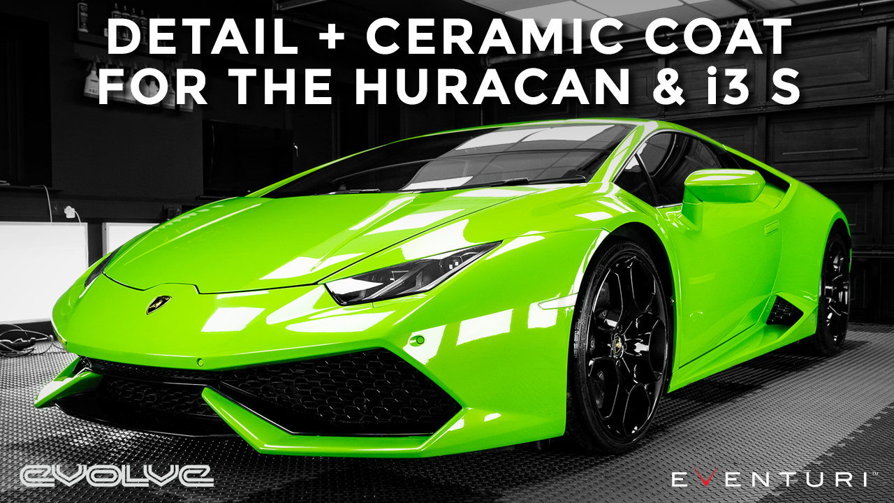 Detail + Ceramic Coating the Eventuri Huracan and Evolve i3 S